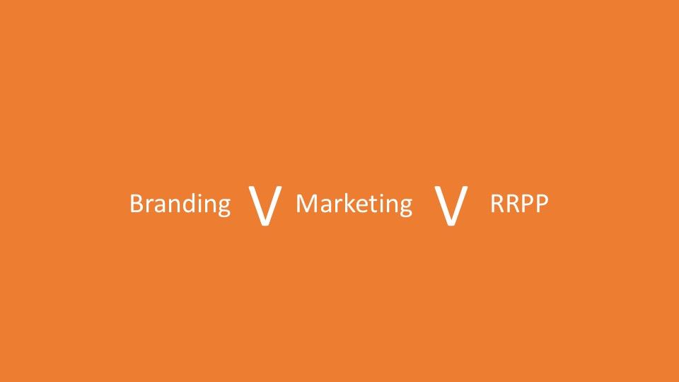 Branding vs Marketing vs RRPP